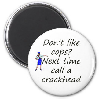cops and crackhead 2 inch round magnet