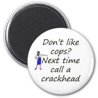 cops and crackhead magnet