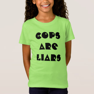 Cops Are Liars T-shirt