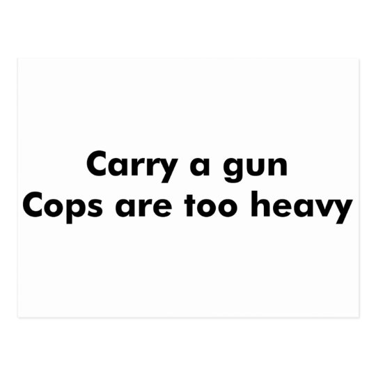 Cops Are Too Heavy Postcard