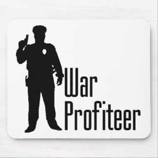 Cops are war profiteers mouse pad