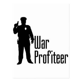 Cops are war profiteers postcard