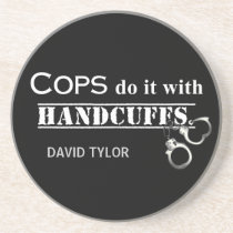 Cops do it! Funny Cops gifts Drink Coaster