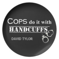 Cops do it! Funny Cops gifts Melamine Plate