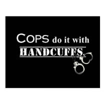 Cops do it! Funny Cops gifts Postcard