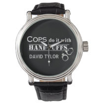 Cops do it! Funny Cops gifts Watches