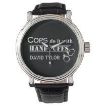 Cops do it! Funny Cops gifts Wrist Watch