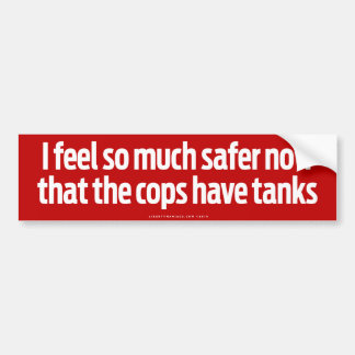 Cops Have Tanks Bumper Sticker