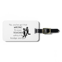 Cops Jokes Gifts Luggage Tag
