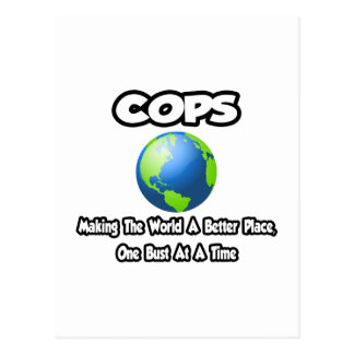 Cops...Making the World a Better Place Postcard