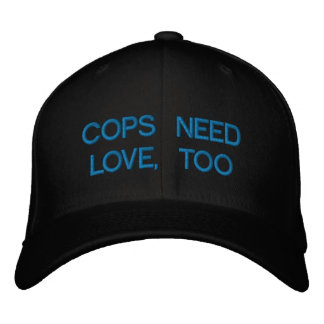 COPS NEED LOVE, TOO by eZaZZleMan.com Embroidered Baseball Hat