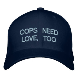 COPS NEED LOVE, TOO by eZaZZleMan.com Embroidered Baseball Caps