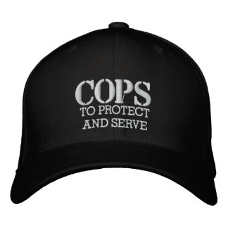 COPS TO PROTECTAND SERVE EMBROIDERED BASEBALL CAP