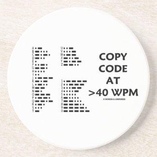 Copy Code At >40 WPM (International Morse Code) Coasters