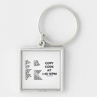 Copy Code At >40 WPM (International Morse Code) Key Chains