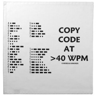 Copy Code At >40 WPM (International Morse Code) Cloth Napkin