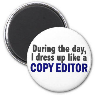 Copy Editor During The Day Fridge Magnets