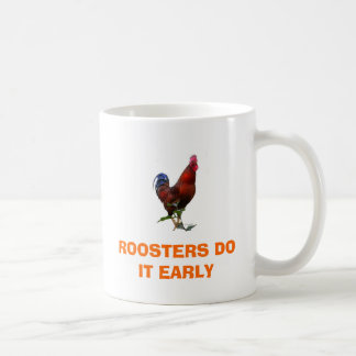 Copy of Project61, ROOSTERS DO IT EARLY Coffee Mug