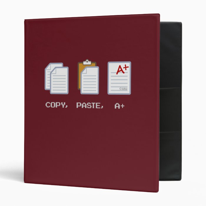 Copy, Paste, A+ binder