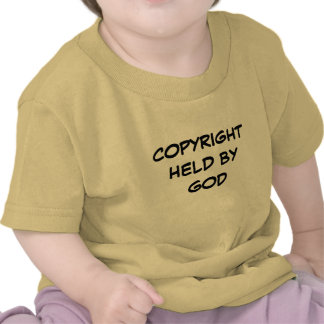 COPYRIGHT HELD BY GOD T SHIRT