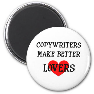 Copywriters Make Better Lovers 2 Inch Round Magnet