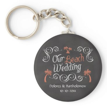 Beach Themed Coral Chalkboard Script Beach Wedding Keychain
