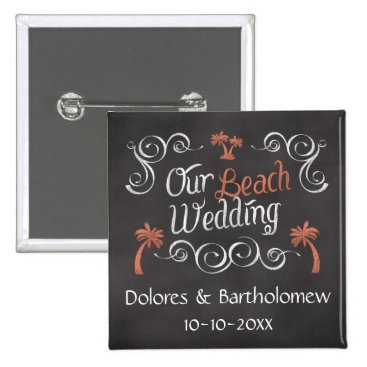 Beach Themed Coral Chalkboard Script Beach Wedding Pinback Button