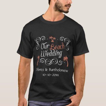 Beach Themed Coral Chalkboard Script Beach Wedding T-Shirt