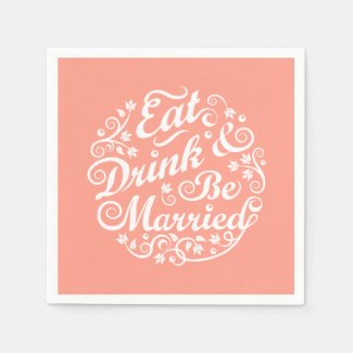 Coral Eat Drink and Be Married Paper Napkin