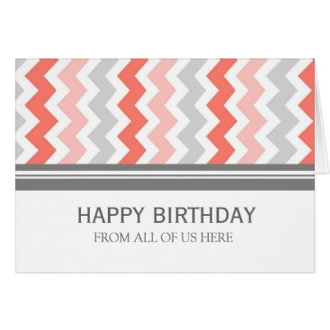 Professional Business Coral Grey Chevron Business From Group Birthday Card