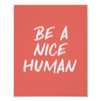 Coral Pink Be a Nice Human Kindness Quote Poster