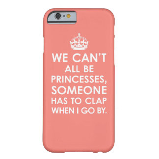 Coral Pink We Can't All Be Princesses iPhone 6 cas iPhone 6 Case