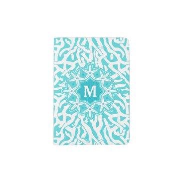 Beach Themed Coral Reef Nautical Starfish Monogram | Aqua Blue Passport Holder
