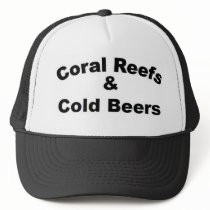 Coral Reefs and Cold Beer Trucker Hat