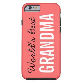 Coral World's Best Grandma Custom iPhone 6 Tough iPhone 6 Case