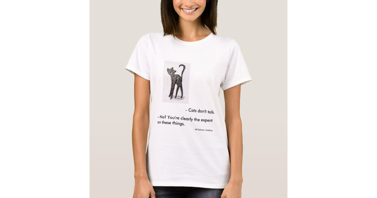 Coraline Cat Funny Quote T Shirt Zazzle Com
