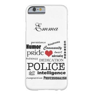 Corazón de la policía/diseño Orgullo-Rojos del Funda De iPhone 6 Barely There