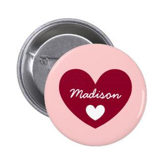 Corazón grande MADISON de DIY o CUALQUIE nombre Pin Redondo De 2 Pulgadas