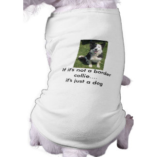 cord3, If it's not a border collie....it's just... T-Shirt