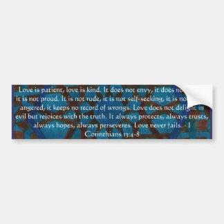 Corinthians 13:4-8 BIBLE VERSE ABOUT LOVE Bumper Sticker