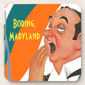Cork Coaster Place Named Boring Maryland Yawn Town