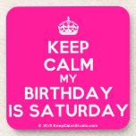 [Crown] keep calm my birthday is saturday  Cork Coasters
