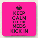 [Crown] keep calm till the meds kick in  Cork Coasters