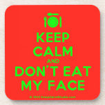[Cutlery and plate] keep calm and don't eat my face  Cork Coasters