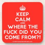 [Crown] keep calm and where the fuck did you come from?!  Cork Coasters
