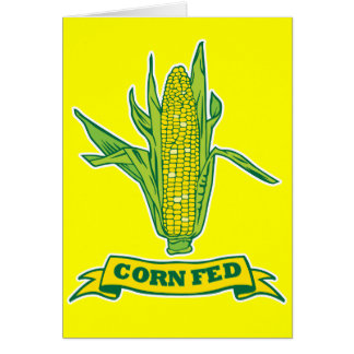 Corn Fed Greeting Cards