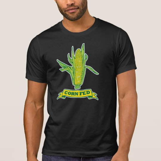 Corn Fed T-Shirt