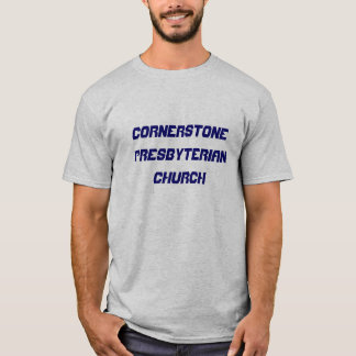 CORNERSTONE PRESBYTERIAN CHURCH T-Shirt