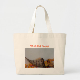 Cornucopia, LET US GIVE THANKS Large Tote Bag
