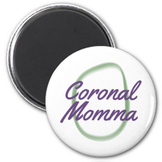 Coronal Momma 2 Inch Round Magnet